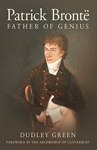 9781845886257: Patrick Bronte: Father of Genius
