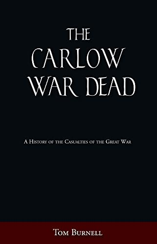 9781845886912: The Carlow War Dead: A History of the Casualties of the Great War