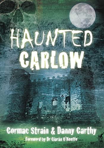 9781845886974: Haunted Carlow