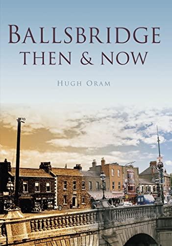 9781845887261: Ballsbridge Then & Now (Then & Now (History Press))