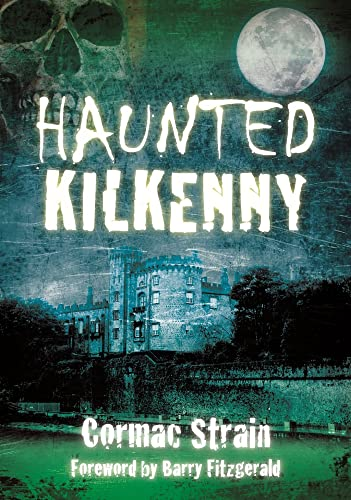 9781845887483: Haunted Kilkenny