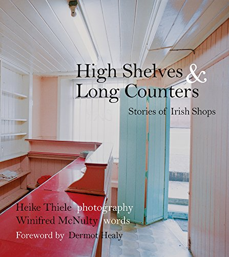 9781845887520: High Shelves and Long Counters: Stories of Irish Shops