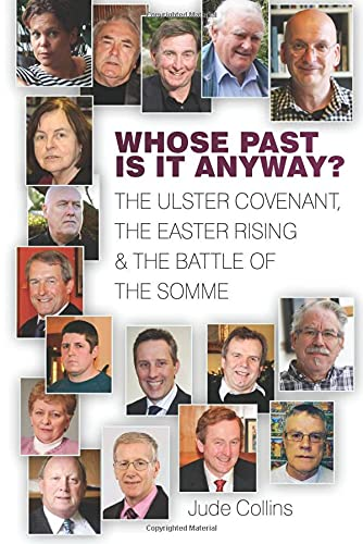 9781845887544: Whose Past Is It Anyway? The Ulster Covenant, the Easter Rising and the Battle of the Somme