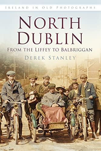 9781845887742: North Dublin (Ireland in Old Photographs)