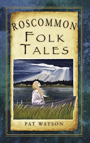 9781845887841: Roscommon Folk Tales (Folk Tales: United Kingdom)