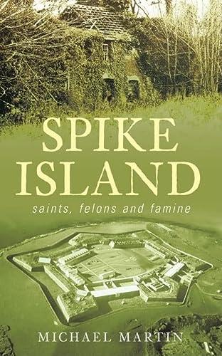 9781845889104: Spike Island: Saints, Felons and Famine