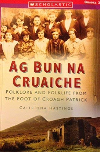 Ag Bun Na Cruaiche : Folklore and: Hastings, Caitriona