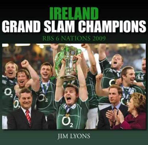 9781845889654: Ireland, Grand Slam Champions 2009
