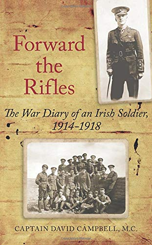 Forward the Rifles: The 1914-1918 War Diary of Captain David Campbell, MC: Captain David Campbell