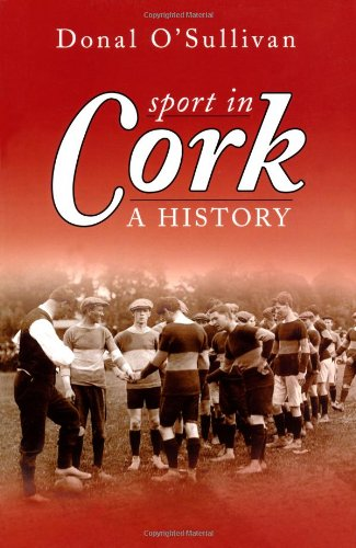 9781845889708: Sport in Cork: A History