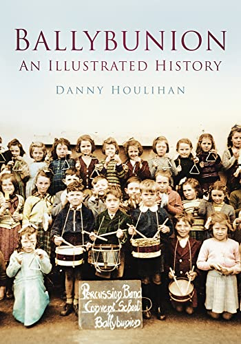 9781845889999: Ballybunion: An Illustrated History (In Old Photographs)