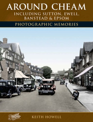 Around Cheam: Including Sutton, Ewell, Banstead and Epsom (Photographic Memories) (1845890094) by Frith, Francis; Howell, Keith