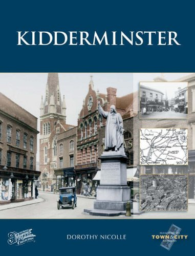 Kidderminster: Town & City Memories (Town and City Memories) (1845891414) by Francis Frith; Dorothy Nicolle