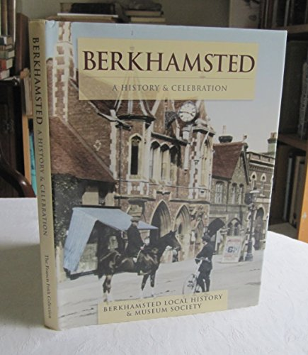 Berkhamsted : a History & Celebration: Francis Frith Collection;