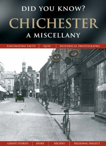 9781845893330: Chichester: A Miscellany (Did You Know?)