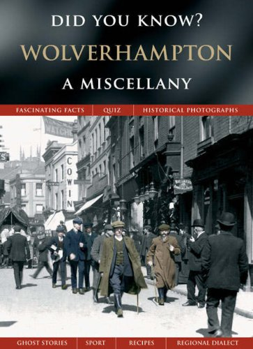 Wolverhampton: A Miscellany (Did You Know?) (1845893603) by Francis Frith; Julia Skinner