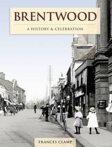 Brentwood: A History and Celebration: Frances Clamp,The Francis