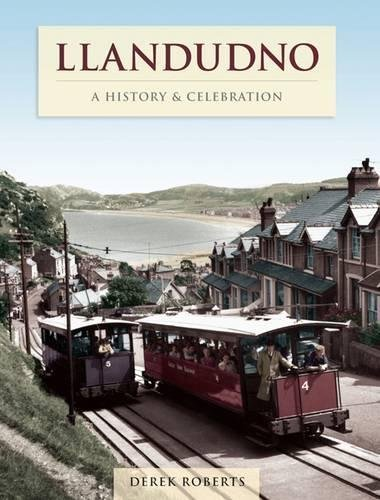 Llandudno - A History And Celebration (1845896408) by Derek Roberts
