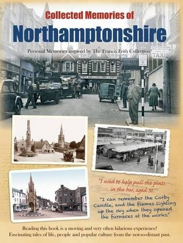 Northamptonshire: Personal Memories Inspired by The Francis: The Francis Frith