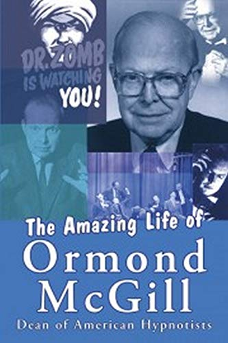 9781845900014: The Amazing Life of Ormond Mcgill: Dean of American Hypnotists