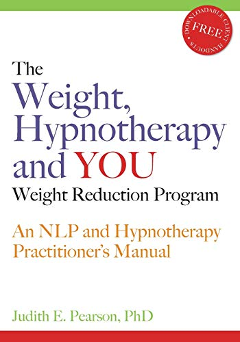 9781845900311: The Weight, Hypnotherapy and YOU Weight Reduction Program: An NLP and Hypnotherapy Practitioner's Manual