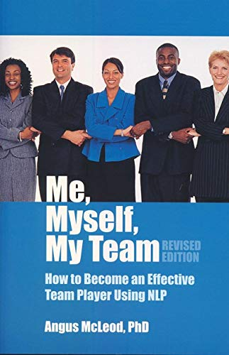9781845900342: Me, Myself, My Team - revised edition: How to Become an effective Team Player Using NLP