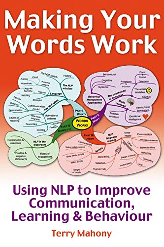9781845900410: Making Your Words Work: Using NLP to Improve Communication, Learning & Behavior