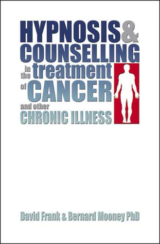 9781845900809: Hypnosis and Counselling in the Treatment of Cancer and Other Chronic Illness