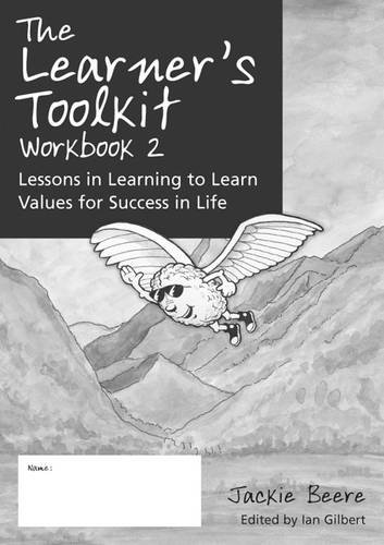 9781845901141: The Learner's Toolkit: Student Workbook Bk. 2: Lessons in Learning to Learn, Values for Success in Life
