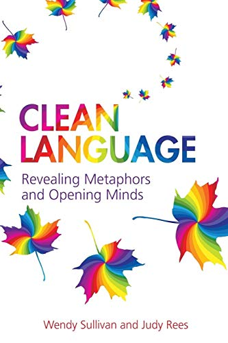 9781845901257: Clean Language:Revealing Metaphors and Opening Minds