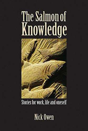 9781845901271: The Salmon of Knowledge: Stories for Work, Life, the Dark Shadow and Oneself