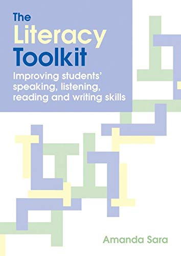 9781845901325: The Literacy Toolkit: Improving Students' Speaking, Listening, Reading and Writing Skills