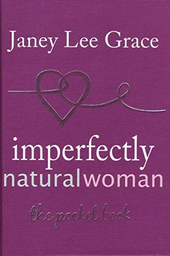 Imperfectly Natural Woman (Hardcover): Janey Lee Grace