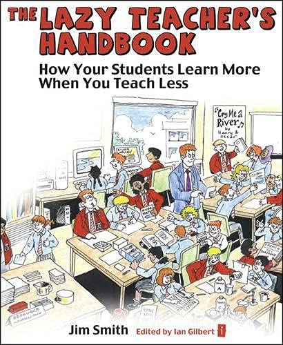 9781845902896: The Lazy Teacher's Handbook: How your students learn more when you teach less (Independent Thinking Series) (The Independent Thinking Series)