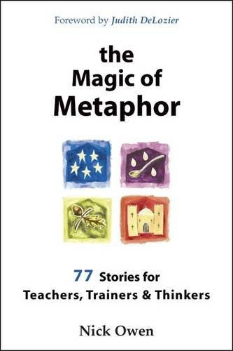 9781845904050: The Magic of Metaphor: Stories for Teachers, Trainers and Thinkers