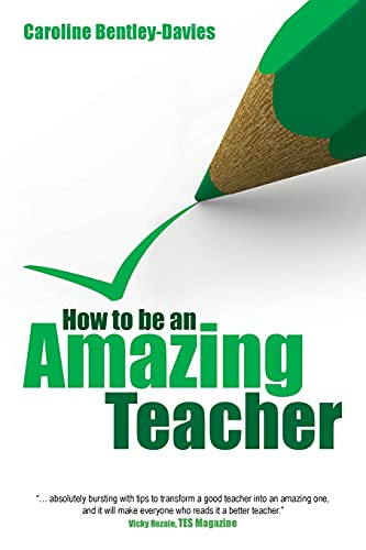 9781845904425: How to Be an Amazing Teacher