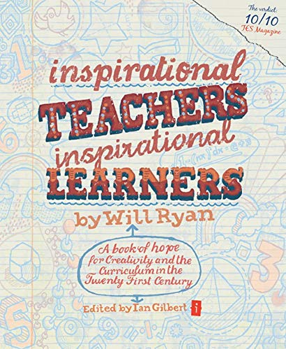 9781845904432: Inspirational Teachers, Inspirational Learners: A book of hope for creativity and the curriculum in the twenty first century