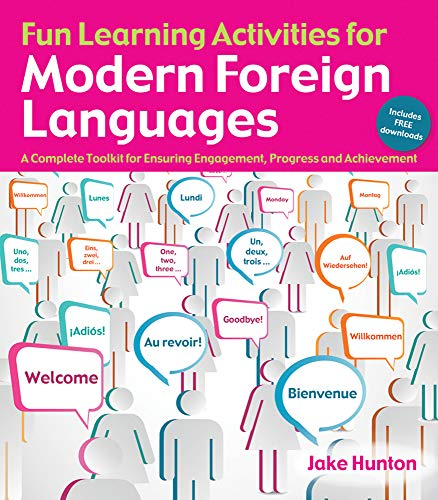 9781845908928: Fun Learning Activities for Modern Foreign Languages: A Complete Toolkit for Ensuring Engagement, Progress and Achievement
