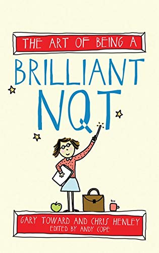 9781845909406: The Art of Being a Brilliant NQT (Newly Qualified Teacher) (Art of Being Brilliant Series)