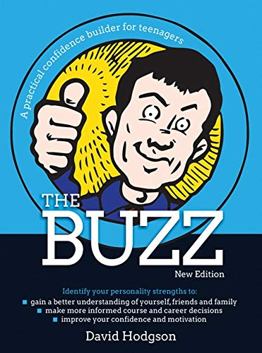 9781845909987: The Buzz: A practical confidence builder for teenagers - New Edition (The Independent Thinking Series)