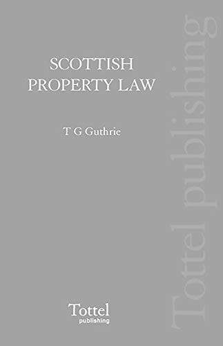 Scottish Property Law - 2nd Edition: Tom Guthrie
