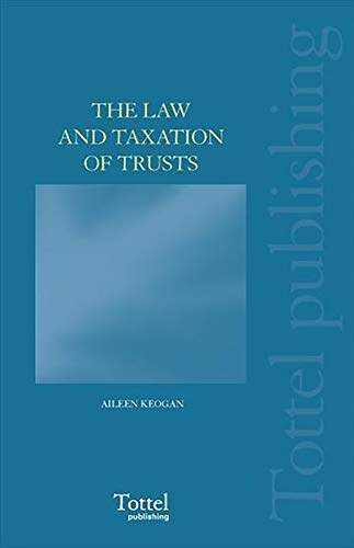 The Law and Taxation of Trusts: Aileen Keogan and John Mee and J. C. Wylie