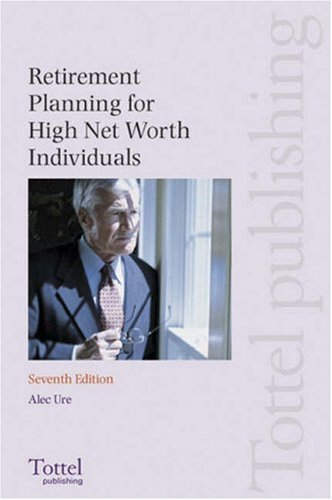 9781845922665: Retirement Planning for High Net Worth Individuals: Seventh Edition