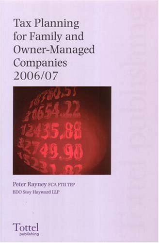 Tax Planning for Family and Owner Managed Companies 2006/07