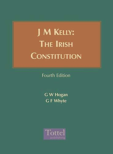 J M Kelly: The Irish Constitution (Hardback): Gerard Hogan, Gerry Whyte