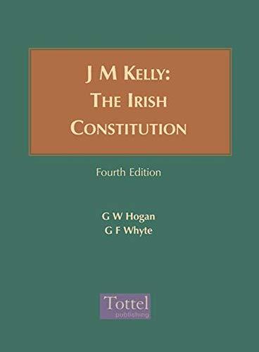 J M Kelly: The Irish Constitution (Hardback): Gerard Hogan, Gerry