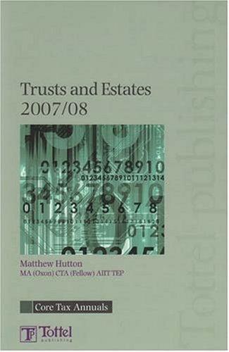 Trusts and Estates 2007-08 (Core Tax Annuals): Hutton, Matthew