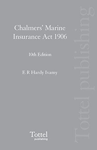 Chalmers' Marine Insurance Act 1906: Ivamy, E.R.Hardy