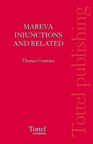 Mareva Injunctions and Related Interlocutory Orders: Thomas B. Courtney