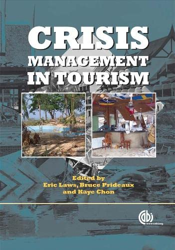 Crisis Management in Tourism: Eric Laws, B. Prideaux, Kaye Chon